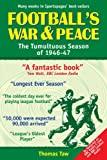 Football's War and Peace: The Tumultuous Season of 1946-47 (Desert Island Football Histories)