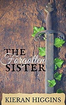 The Forgotten Sister by [Higgins, Kieran]