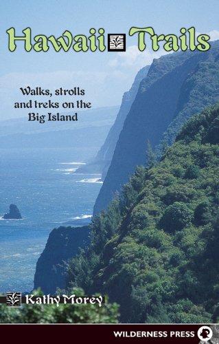 Hawaii Trails: Walks Strolls and Treks on the Big Island (Hawaii Trails: Walks, Strolls & Treks on the Big Island) (Big Island Von Hawaii)
