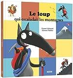 """Afficher """"Le Loup qui escaladait les montagnes"""""""