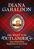 """Die Welt von """"Outlander"""": Das ultimative Begleitbuch zur Serie - Diana Gabaldon"""