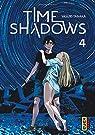 Time shadows, tome 4 par Tanaka