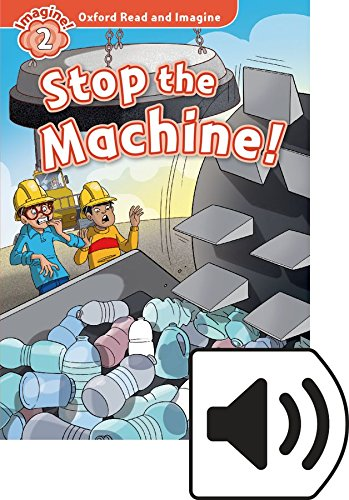 Oxford Read and Imagine 2. Stop the Machine! MP3 Pack por Paul Shipton