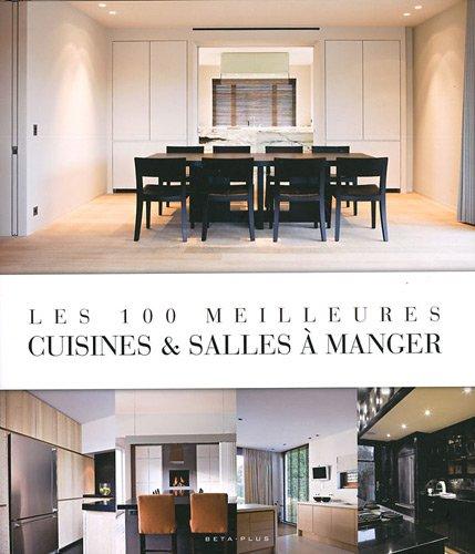 Les 100 meilleures cuisines & salles à manger par Jo Pauwels