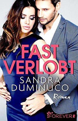 Fast verlobt: Roman von [Duminuco, Sandra]