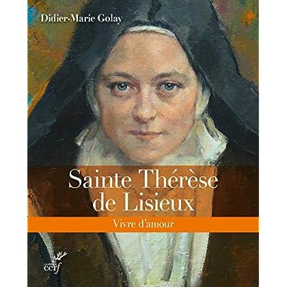 Sainte Thérèse de Lisieux - Vivre d'amour