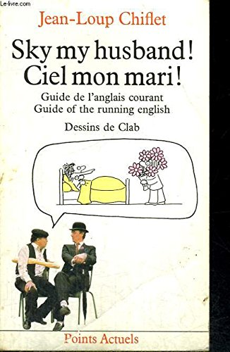 Sky my husband ! : Guide of the running english