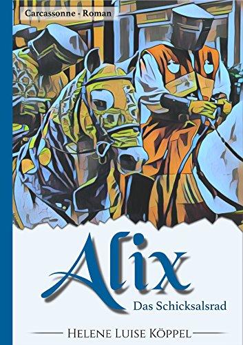 Alix: Das Schicksalsrad (Töchter des Teufels 1)