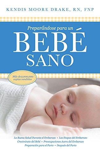 Title: Preparandose Para Un Bebe Sano Spanish Edition