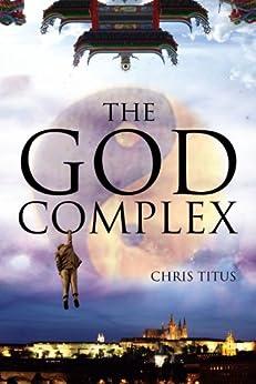 The God Complex (English Edition) de [Titus, Chris]