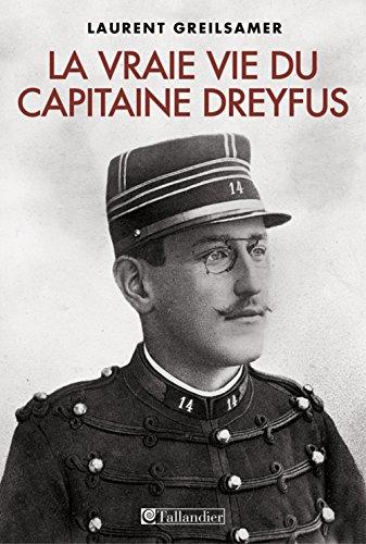 Vraie Vie du Capitaine Dreyfus (la)