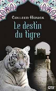 La malédiction du tigre - tome 4 : Le destin du tigre par [HOUCK, Colleen]