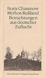 Mythos Russland: Betrachtungen aus deutscher Zuflucht (Livre en allemand)