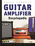 Guitar Amplifier Encyclopedia (English Edition)