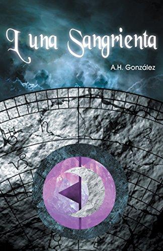 Luna Sangrienta por A.H. González