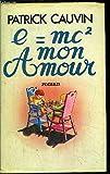 e ?gal mc2 mon amour le grand livre du mois broch? by cauvin patrick