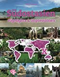 Südostasien Highlights & Impressionen: Original Wimmelfotoheft mit Wimmelfoto-Suchspiel - Philipp Winterberg