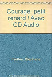 Courage, petit renard ! Avec CD Audio