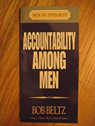 Accountability Among Men (Men of Integrity) by Bob Beltz (1994-06-02)