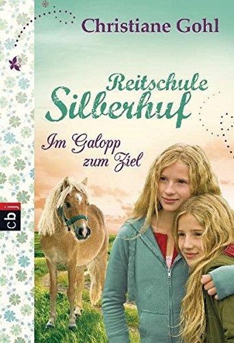 Reitschule Silberhuf - Im Galopp zum Ziel (Die Reihe Pferdeschule Silberhuf, Band 3)