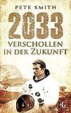 """2033 Verschollen in der Zukunft (""""Verschollen""""-Reihe)"""