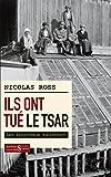 Ils ont tué le tsar - Les bourreaux racontent (DOCUMENT/HISTOI) - Format Kindle - 9782940523979 - 14,99 €