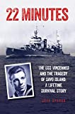 22 Minutes: The  USS Vincennes and the Tragedy of Savo Island: A Lifetime Survival Story (English Edition)