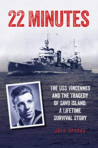 22 Minutes: The  USS Vincennes and the Tragedy of Savo Island: A Lifetime Survival Story (English Edition) -