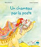 Un chameau par la poste : une rencontre entre la France et la Roumanie / texte Elena Diaconu | Diaconu, Elena (1985?-....). Auteur