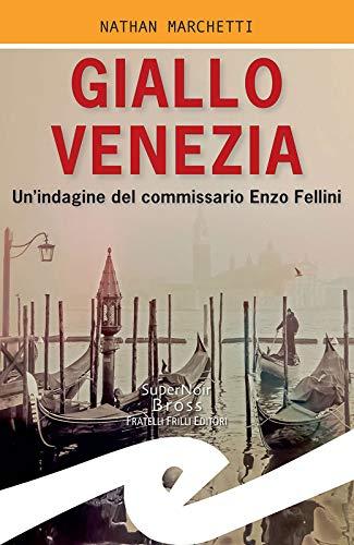 """Risultati immagini per """"Giallo Venezia"""" di Nathan Marchetti"""