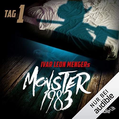 Monster 1983 - Tag 1: Monster 1983, 1.1