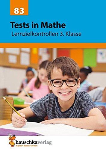 Tests in Mathe - Lernzielkontrollen 3. Klasse (Lernzielkontrollen, Klassenarbeiten und Proben, Band 83)