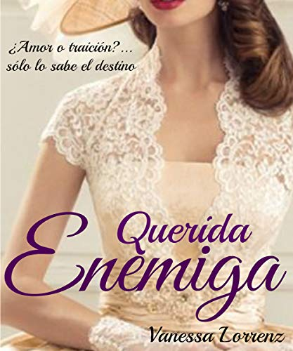 Querida Enemiga por Vanessa Lorrenz