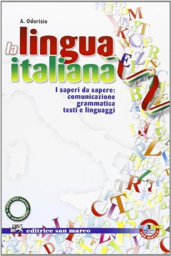 La lingua italiana. Con quaderno Leggere leggero. Per le Scuole superiori. Con espansione online