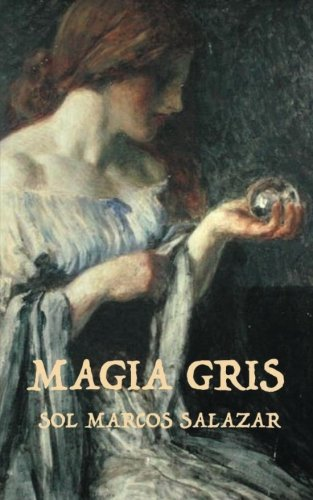 Magia Gris: Volume 2 (La Magia de Idria)