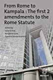 From Rome to Kampala: The first 2 amendments to the Rome Statute