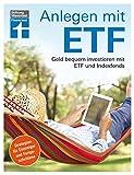 Anlegen mit ETF: Geld bequem investieren mit ETF und Indexfonds - Brigitte Wallstabe-Watermann, Antonie Klotz, Dr. Gisela Baur, Hans G. Linder