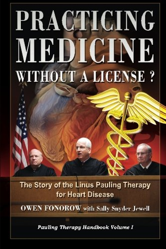 Practicing Medicine Without A License? The Story of the Linus Pauling Therapy  for Heart Disease: Second Edition (Pauling Therapy Handbook, Band 1) (Und Sally Linus)