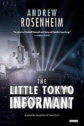 The Little Tokyo Informant: A Novel by Andrew Rosenheim (2014-11-04)