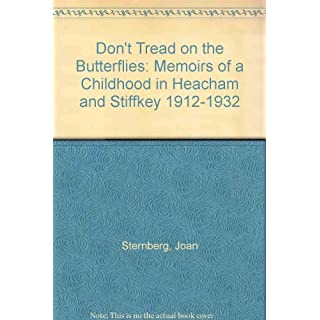 Don't Tread on the Butterflies: Memoirs of a Childhood in Heacham and Stiffkey 1912-1932