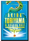 Akira Toriyama et Dragon Ball - L'homme derrière le manga