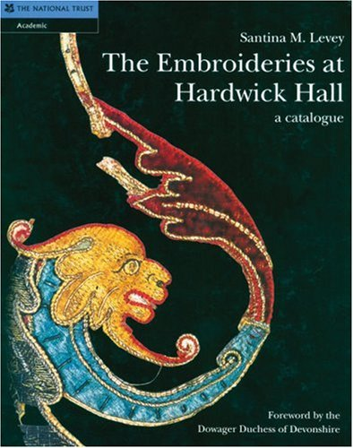 Museum Kostüm England - The Embroideries at Hardwick Hall: A Catalogue