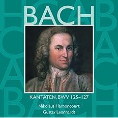 Bach, JS : Sacred Cantatas BWV Nos 125 - 127
