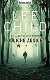 Tödliche Absicht: Ein Jack-Reacher-Roman (Die-Jack-Reacher-Romane, Band 6)