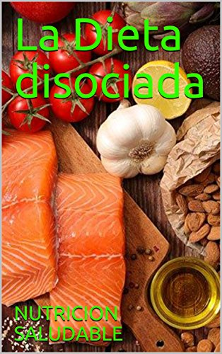 La Dieta disociada por NUTRICION  SALUDABLE