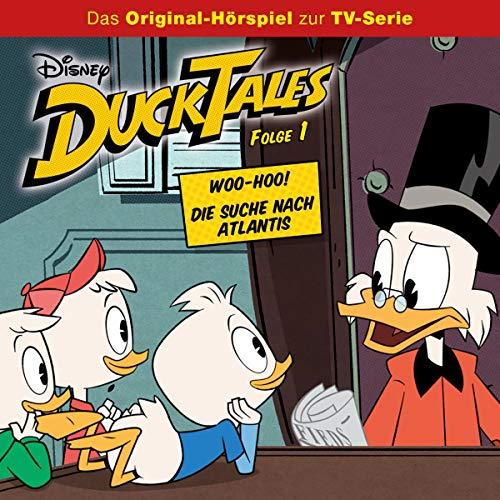 Woo-Hoo! / Die Suche nach Atlantis. Das Original-Hörspiel zur TV-Serie: DuckTales 1