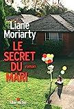 Le secret du mari / Liane Moriarty   Moriarty, Liane (1966-....). Auteur