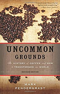 Uncommon Grounds: The History of Coffee and How It Transformed Our World from Basic Books