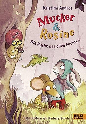 Mucker & Rosine Die Rache des ollen Fuchses: Roman. Mit farbigen Bildern von Barbara Scholz