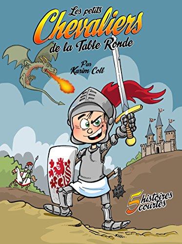 Livres gratuits en ligne Les petits chevaliers de la table ronde: 5 histoires courtes complètes pdf